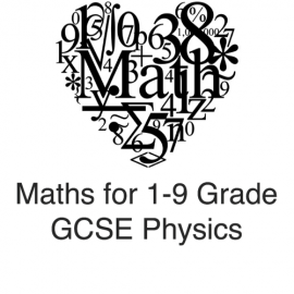 Maths for the new 1-9 Grade GCSE Physics Spec